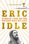 Always Look on the Bright Side of Life - Eric Idle (Trade Paperback)