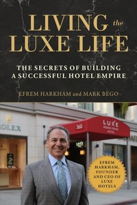 Living The Luxe Life - Mark Bego (Hardcover) - Cover