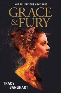 Grace and Fury - Tracy Banghart (Paperback) - Cover