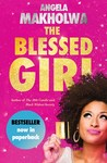 The Blessed Girl - Angela Makholwa (Paperback)