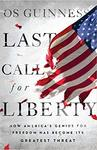 Last Call for Liberty - Os Guinness (Hardcover)