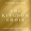 Kingdom Choir - Stand By Me (CD)