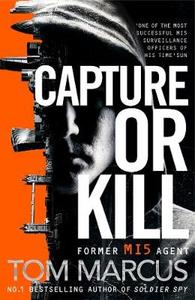 Capture Or Kill - Tom Marcus (Paperback) - Cover