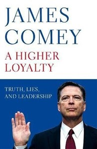 A Higher Loyalty:Truth,Lies & Leadership - James Comey (Paperback) - Cover