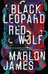 Black Leopard, Red Wolf - Marlon James (Paperback)