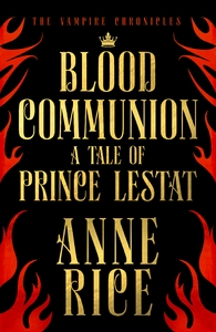 Blood Communion - Anne Rice (Trade Paperback)