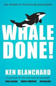 Whale Done! - Ken Blanchard (Paperback) - Cover
