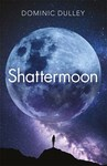 Shattermoon - Dominic Dulley (Paperback)