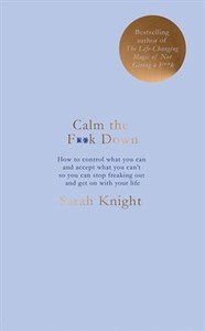 Calm the F**k Down - Sarah Knight (Trade Paperback) - Cover