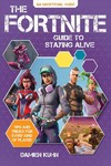 The Fortnite Guide to Staying Alive - Damien Kuhn (Paperback)