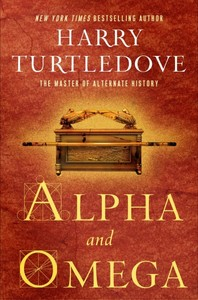 Alpha and Omega - Harry Turtledove (Hardcover)