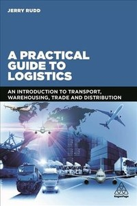 A Practical Guide To Logistics - Jerry Rudd (Paperback) - Cover
