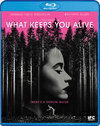 What Keeps You Alive (Region A Blu-ray)