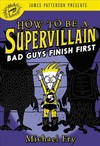 How to Be A Supervillain - Michael Fry (Hardcover)