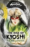 Avatar the Rise of Kyoshi - F. C. Yee (Hardcover)
