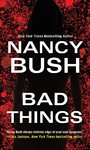 Bad Things - Nancy Bush (Paperback)