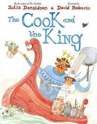 Cook and the King - Julia Donaldson (Hardcover) - Cover