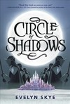 Circle Of Shadows - Evelyn Skye (Hardcover)