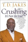 Crushing - T. D. Jakes (Hardcover)