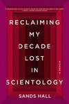 Reclaiming My Decade Lost In Scientology - Sands Hall (Paperback)