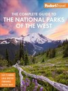 Fodor's the Complete Guide to the National Parks of the West - Fodor's Travel Guides (Paperback)