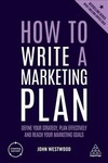 How to Write a Marketing Plan - John Westwood (Paperback)