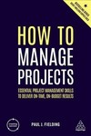 How To Manage Projects - Paul J. Fielding (Paperback)