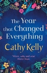 Year That Changed Everything - Cathy Kelly (Paperback)