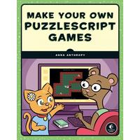 Make Your Own Puzzlescript Game! - Anna Anthropy (Paperback)