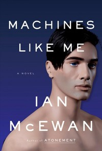 Machines Like Me - Ian McEwan (Hardcover)