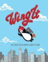 Wing It: The Game of Extreme Storytelling (Party Game)