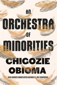 An Orchestra of Minorities - Chigozie Obioma (Paperback) - Cover