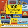 100 First Things That Go - DK Children (Board book)
