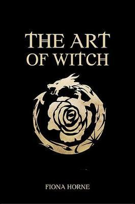 The Art Of Witch - Fiona Horne (Hardcover)