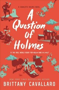 A Question of Holmes - Brittany Cavallaro (Hardcover)