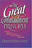 The Great Commandment Principle - David Ferguson (Paperback) - Cover