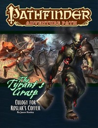 Pathfinder Adventure Path - The Tyrant's Grasp - Eulogy for Roslar's Coffer (Role Playing Game) - Cover