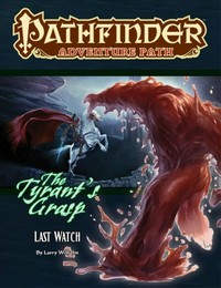 Pathfinder Adventure Path - The Tyrant's Grasp - Last Watch (Role Playing Game) - Cover
