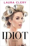 Idiot - Laura Clery (Hardcover)