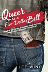 Queer As a Five-dollar Bill - Lee Wind (Hardcover)