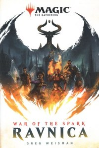 War of the Spark: Ravnica - Greg Weisman (Hardcover)