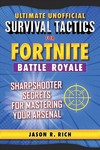Ultimate Unofficial Survival Tactics for Fortnite Battle Royale - Jason R. Rich (Hardcover)