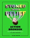 Stoned Beyond Belief - Action Bronson (Hardcover)