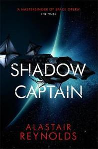Shadow Captain - Alastair Reynolds (Trade Paperback)