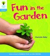 Oxford Reading Tree: Level 3: Floppy's Phonics Non-Fiction: Fun In the Garden - Charlotte Raby (Paperback)