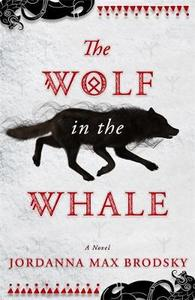 Wolf In the Whale - Jordanna Max Brodsky (Paperback) - Cover