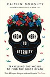 From Here to Eternity - Caitlin Doughty (Paperback)