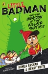 Little Badman And The Invasion Of The Killer Aunties - Henry White (Paperback)