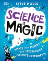 Science Is Magic - Steve Mould (Hardcover)