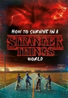 How to Survive in a Stranger Things World (Hardcover) Cover
